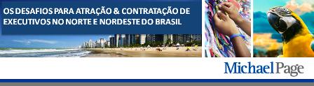 Desafios para atração e contratação de executivos no norte e nordeste do Brasil.